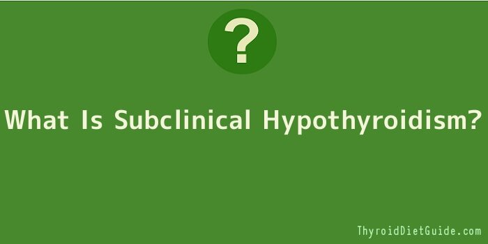What Is Subclinical Hypothyroidism